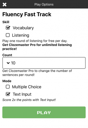Clozemaster - choose Vocabulary, Listening, Multiple choice or Text input